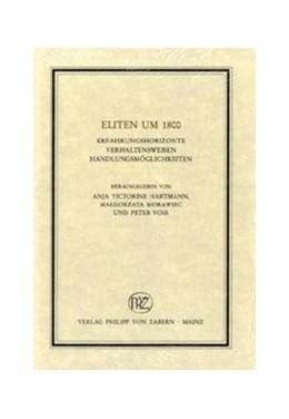 Abbildung von Hartmann / Voss | Eliten um 1800 | 2000 | Erfahrungshorizonte, Verhalten... | Band 183§Band 183