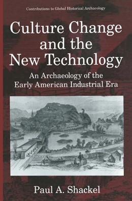 Abbildung von Shackel   Culture Change and the New Technology   1996   An Archaeology of the Early Am...