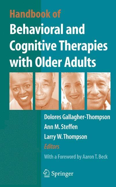 Abbildung von Gallagher Thompson / Steffen / Thompson   Handbook of Behavioral and Cognitive Therapies with Older Adults   2007
