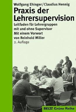 Abbildung von Ehinger / Hennig   Praxis der Lehrersupervision   3., neu ausgestattete Aufl.   1997   Leitfaden für Lehrergruppen mi...