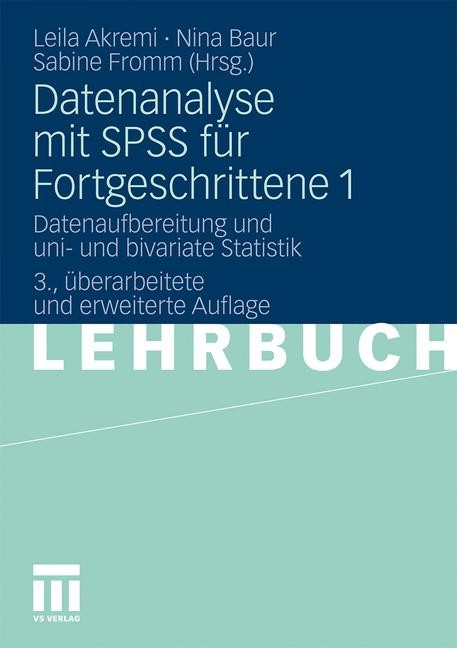Abbildung von Akremi / Baur / Fromm | Datenanalyse mit SPSS für Fortgeschrittene 1 | 3., völlig überarb. u. erw. | 2011