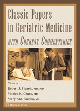 Abbildung von Pignolo / Crane / Forciea | Classic Papers in Geriatric Medicine with Current Commentaries | 2008