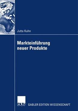 Abbildung von Kuhn | Markteinführung neuer Produkte | 2007 | Zugl. Diss. Universität Mannhe...