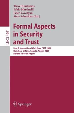 Abbildung von Dimitrakos / Martinelli / Ryan / Schneider | Formal Aspects in Security and Trust | 2007 | Fourth International Workshop,...
