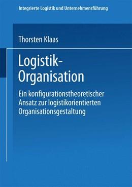 Abbildung von Klaas   Logistik-Organisation   2002   Ein konfigurationstheoretische...