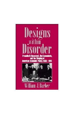 Abbildung von Barber | Designs within Disorder | 1996 | Franklin D. Roosevelt, the Eco...