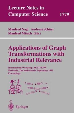 Abbildung von Nagl / Schürr / Münch | Applications of Graph Transformations with Industrial Relevance | 2000 | International Workshop, AGTIVE... | 1779