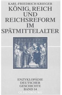 Abbildung von Krieger | König, Reich und Reichsreform im Spätmittelalter | durchges. Auflage | 2005