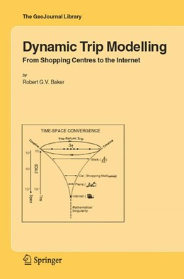 Abbildung von Baker | Dynamic Trip Modelling | 2006 | From Shopping Centres to the I... | 84