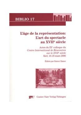 Abbildung von Zaiser | L'âge de la représentation: L'art du spectacle au XVIIe siècle | 2007 | 174