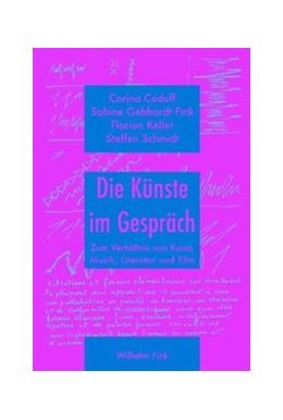 Abbildung von Keller / Gebhardt-Fink | Die Künste im Gespräch | 1. Auflage | 2007 | beck-shop.de