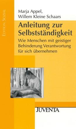 Abbildung von Appel / Kleine Schaars | Anleitung zur Selbstständigkeit | 2008 | Wie Menschen mit geistiger Beh...