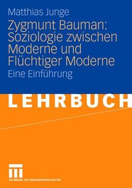 Abbildung von Junge   Zygmunt Bauman: Soziologie zwischen Moderne und Flüchtiger Moderne   2006   Eine Einführung