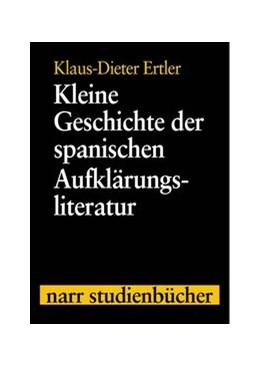 Abbildung von Ertler   Kleine Geschichte der spanischen Aufklärungsliteratur   2003