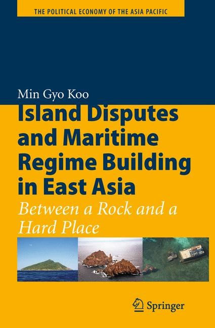 Abbildung von Koo | Island Disputes and Maritime Regime Building in East Asia | 1st Edition. | 2010
