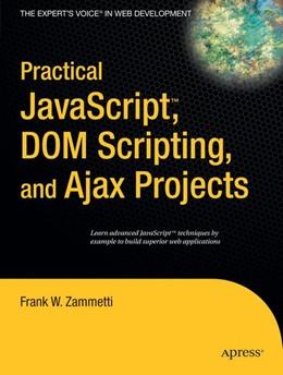 Abbildung von Zammetti | Practical JavaScript, DOM Scripting and Ajax Projects | 1st ed. | 2007