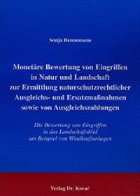 Abbildung von Hennemann | Monetäre Bewertung von Eingriffen in Natur und Landschaft zur Ermittlung naturschutzrechtlicher Ausgleichs- und Ersatzmaßnahmen sowie von Ausgleichszahlungen | 2001
