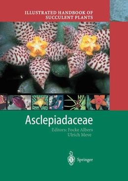 Abbildung von Albers / Meve | Illustrated Handbook of Succulent Plants: Asclepiadaceae | 1st Corrected ed. 2004. Corr. 2nd printing 2004 | 2004