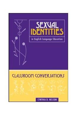 Abbildung von Nelson | Sexual Identities in English Language Education | 2008 | Classroom Conversations