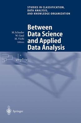 Abbildung von Schader / Gaul / Vichi | Between Data Science and Applied Data Analysis | 2003 | Proceedings of the 26th Annual...