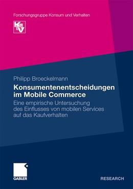 Abbildung von Broeckelmann   Konsumentenentscheidungen im Mobile Commerce   Mit einem Geleitwort von Prof. Dr. Andrea Gröppel-Klein   2010   Eine empirische Untersuchung d...
