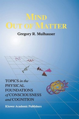 Abbildung von Mulhauser | Mind Out of Matter | 1998 | Topics in the Physical Foundat... | 20