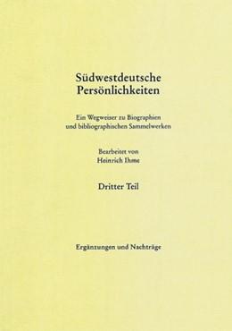 Abbildung von Ihme   Südwestdeutsche Persönlichkeiten. Dritter Teil: Ergänzungen und Nachträge   1998   Ein Wegweiser zu Bibliographie...