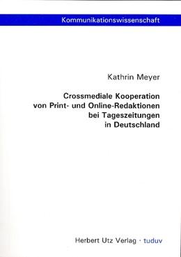 Abbildung von Meyer | Crossmediale Kooperation von Print- und Online-Redaktionen bei Tageszeitungen in Deutschland | 1. Auflage | 2005 | 8 | beck-shop.de