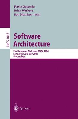 Abbildung von Oquendo / Warboys / Morrison | Software Architecture | 2004 | First European Workshop, EWSA ... | 3047