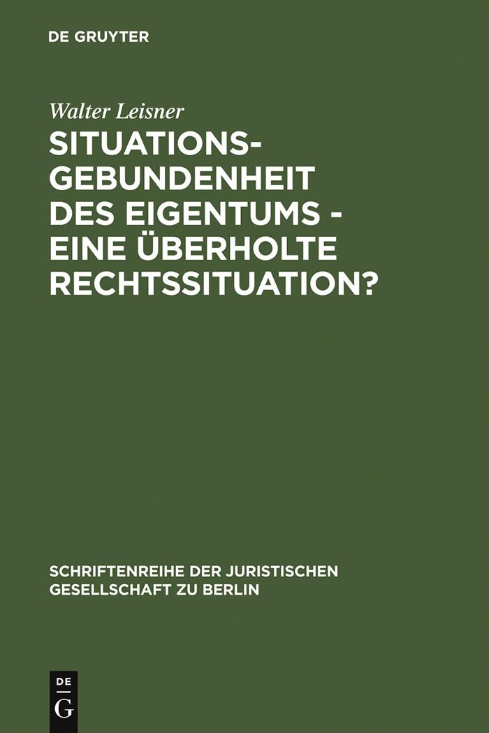 Abbildung von Leisner | Situationsgebundenheit des Eigentums - eine überholte Rechtssituation? | Reprint 2012 | 1990