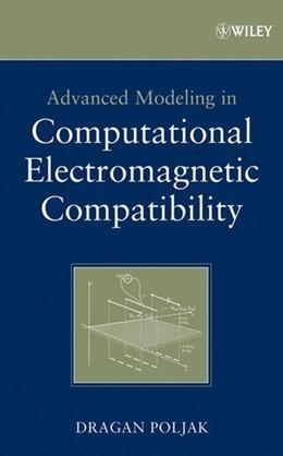 Abbildung von Poljak | Advanced Modeling in Computational Electromagnetic Compatibility | 1. Auflage | 2007