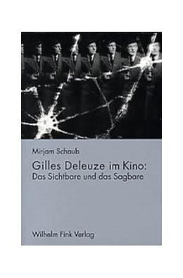 Abbildung von Schaub | Gilles Deleuze im Kino | 2., unveränd. Aufl. 2007 | 2006 | Das Sichtbare und das Sagbare