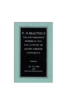 Abbildung von Malthus / Pullen / Parry | T. R. Malthus: The Unpublished Papers in the Collection of Kanto Gakuen University | 1998 | The Unpublished Papers in the ...