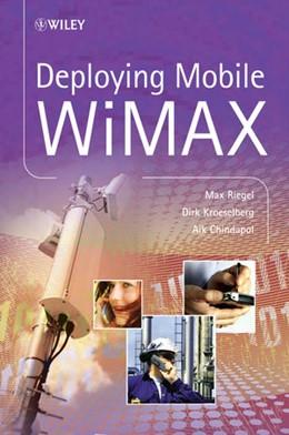 Abbildung von Riegel / Chindapol / Kroeselberg | Deploying Mobile WiMAX | 1. Auflage | 2009