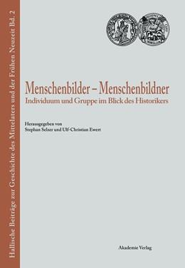 Abbildung von Ewert / Selzer | Menschenbilder - Menschenbildner | 2002 | Individuum und Gruppe im Blick... | 2