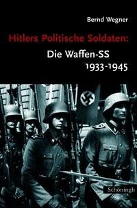 Abbildung von Wegner | Hitlers Politische Soldaten: Die Waffen-SS 1933-1945 | 9., Aufl. | 2009