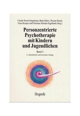 Abbildung von Boeck-Singelmann / Ehlers / Hensel / Kemper / Monden-Engelhardt | Personzentrierte Psychotherapie mit Kindern und Jugendlichen | 2002 | Anwendung und Praxis