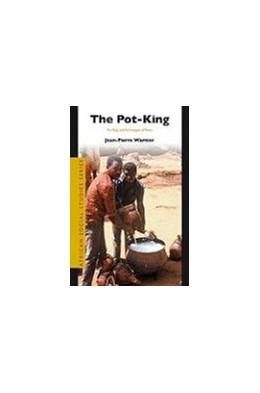 Abbildung von Warnier | The Pot-King | 2007 | The Body and Technologies of P... | 17