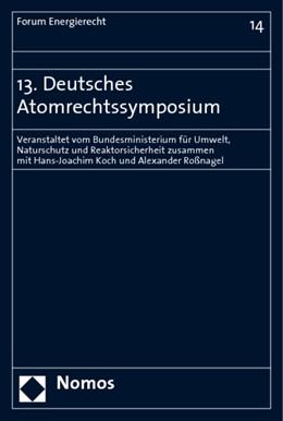 Abbildung von 13. Deutsches Atomrechtssymposium   2008   Veranstaltet vom Bundesministe...
