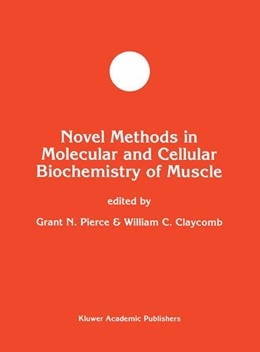 Abbildung von Pierce / Claycomb | Novel Methods in Molecular and Cellular Biochemistry of Muscle | <em>Reprinted from MOLECULAR AND CELLULAR BIOCHEMISTRY, 172:1-2 </em> | 1997 | 20