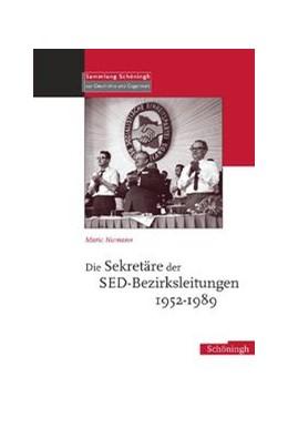 Abbildung von Niemann | Die Sekretäre der SED-Bezirksleitungen 1952-1989 | 2007
