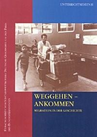 Abbildung von Weggehen - Ankommen   2., unveränd. Aufl.   2002