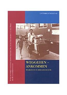Abbildung von Weggehen - Ankommen | 2., unveränd. Aufl. | 2002