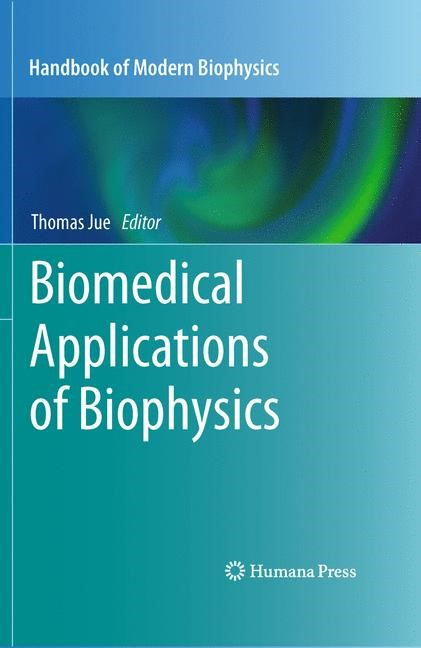 Abbildung von Jue | Biomedical Applications of Biophysics | 1st Edition. | 2010