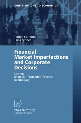 Abbildung von Colombo / Stanca | Financial Market Imperfections and Corporate Decisions | 2005 | Lessons from the Transition Pr...