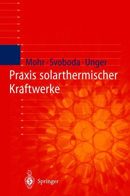 Abbildung von Mohr / Svoboda / Unger | Praxis solarthermischer Kraftwerke | 1999