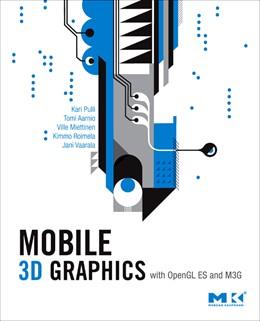 Abbildung von Pulli / Aarnio / Miettinen | Mobile 3D Graphics | 2007