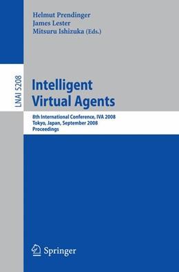 Abbildung von Prendinger / Lester | Intelligent Virtual Agents | 1. Auflage | 2008 | 5208 | beck-shop.de
