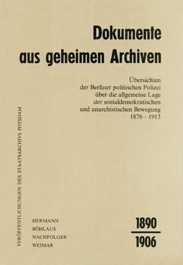 Abbildung von Dokumente aus geheimen Archiven - Band 2, Teil II (1890-1906)   1989   Übersichten der Berliner polit...   2