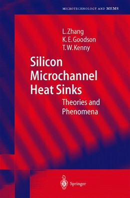 Abbildung von Zhang / Goodson / Kenny | Silicon Microchannel Heat Sinks | 2003 | Theories and Phenomena